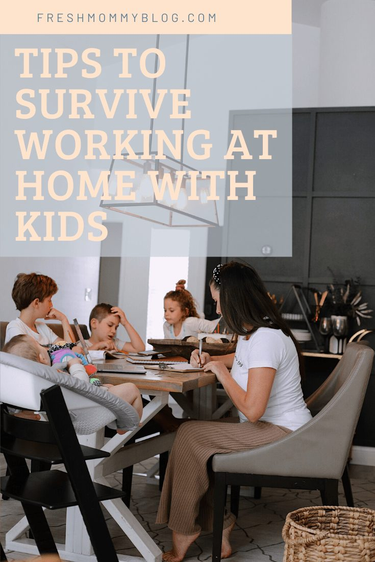 How to Survive Working With Kids at Home - Tips for making the most of working from home with kids homeschooling. Click through for tips from lifestyle blogger Tabitha Blue of Fresh Mommy Blog!