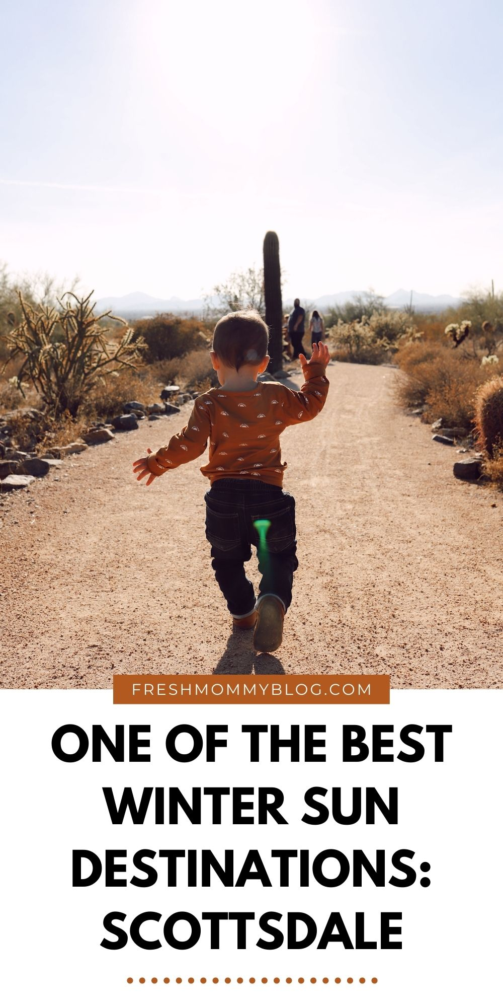One of the Best Secret Winter Sun Destinations + Ultimate Family Friendly Guide to Scottsdale Arizona |Guide by popular Florida travel blog, Fresh Mommy Blog: Pinterest image of a family in Scottsdale AZ.