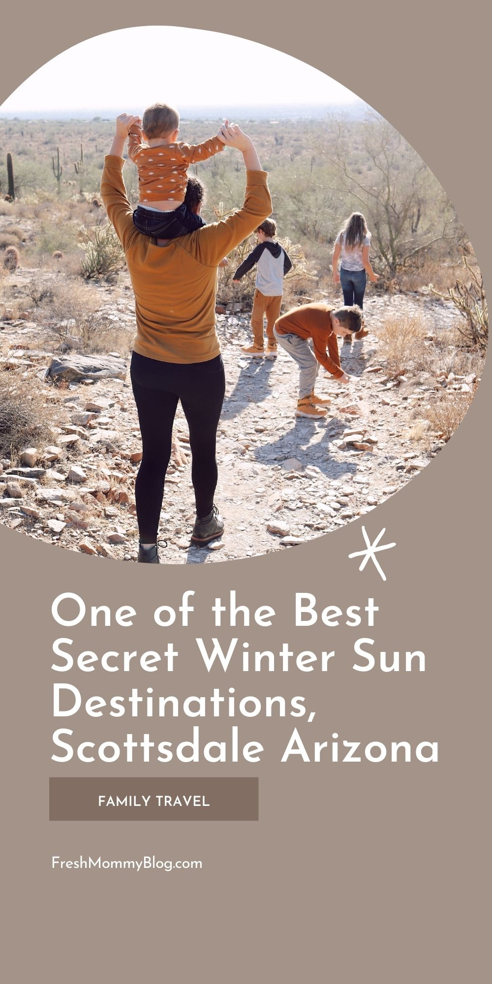 One of the Best Secret Winter Sun Destinations + Ultimate Family Friendly Guide to Scottsdale Arizona