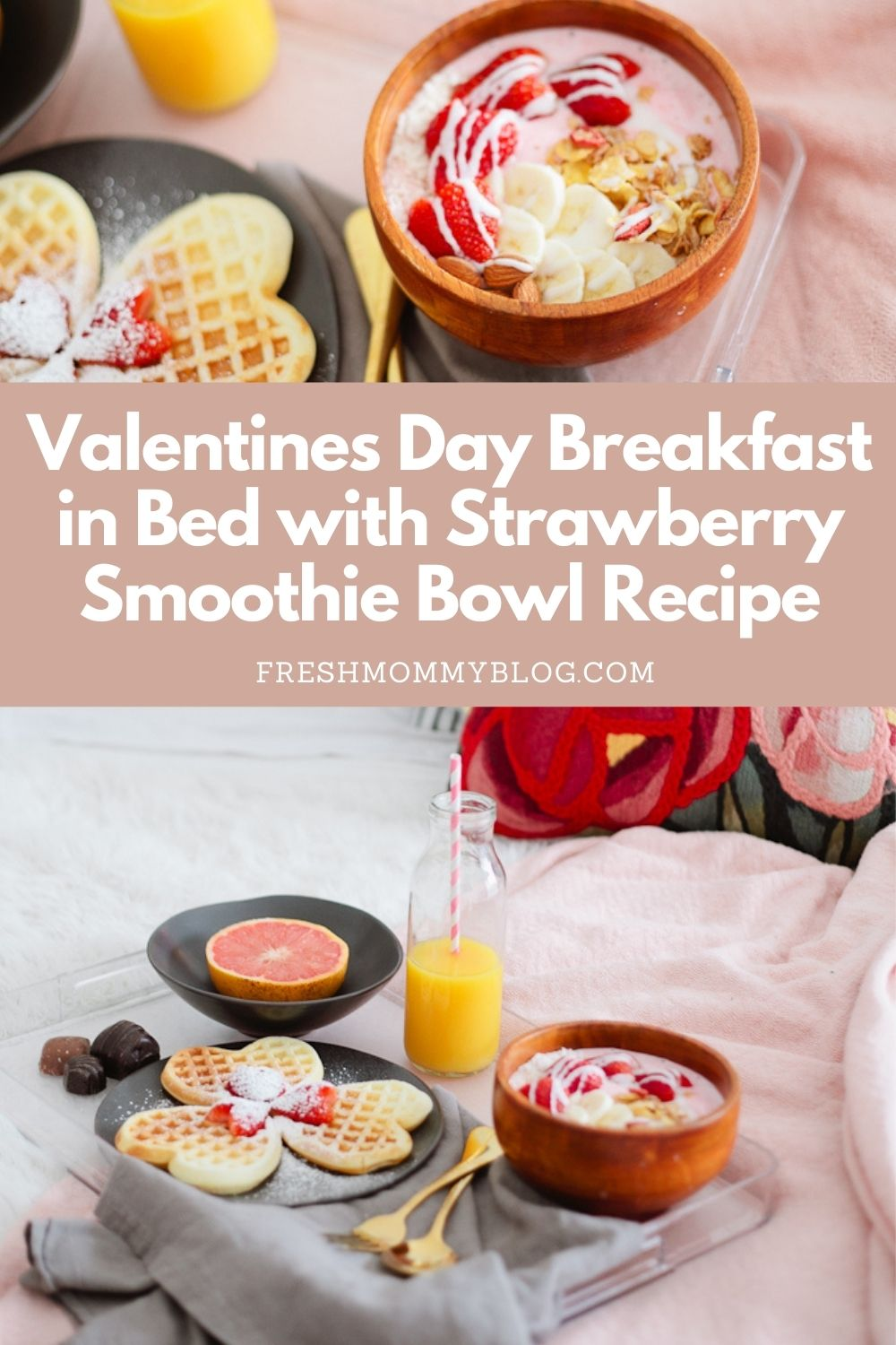 Valentines Day Breakfast in Bed with Strawberry Smoothie Bowl Recipe by popular Florida lifestyle blogger Fresh Mommy Blog