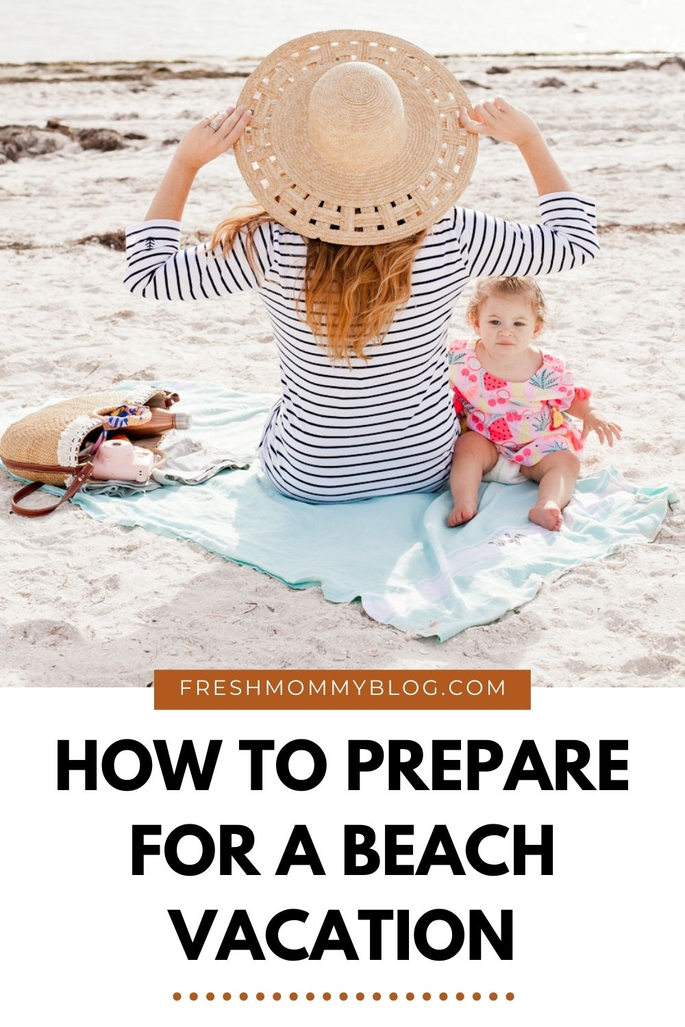 Do you know what I'm currently dreaming of? SUMMER TRAVEL and a beach getaway! Keep reading for tips on how to prepare for a beach vacation, a summer reading booklist with our top summer book suggestions, and a list of the top-rated self-tanners for 2021!   Beach Vacation by popular Florida travel blog, Fresh Mommy Blog: Pinterest image of a mom wearing a blue and white stripe dress and straw hat and sitting in a blue and white stripe blanket next to her baby  and her straw handbag while they are at the beach.