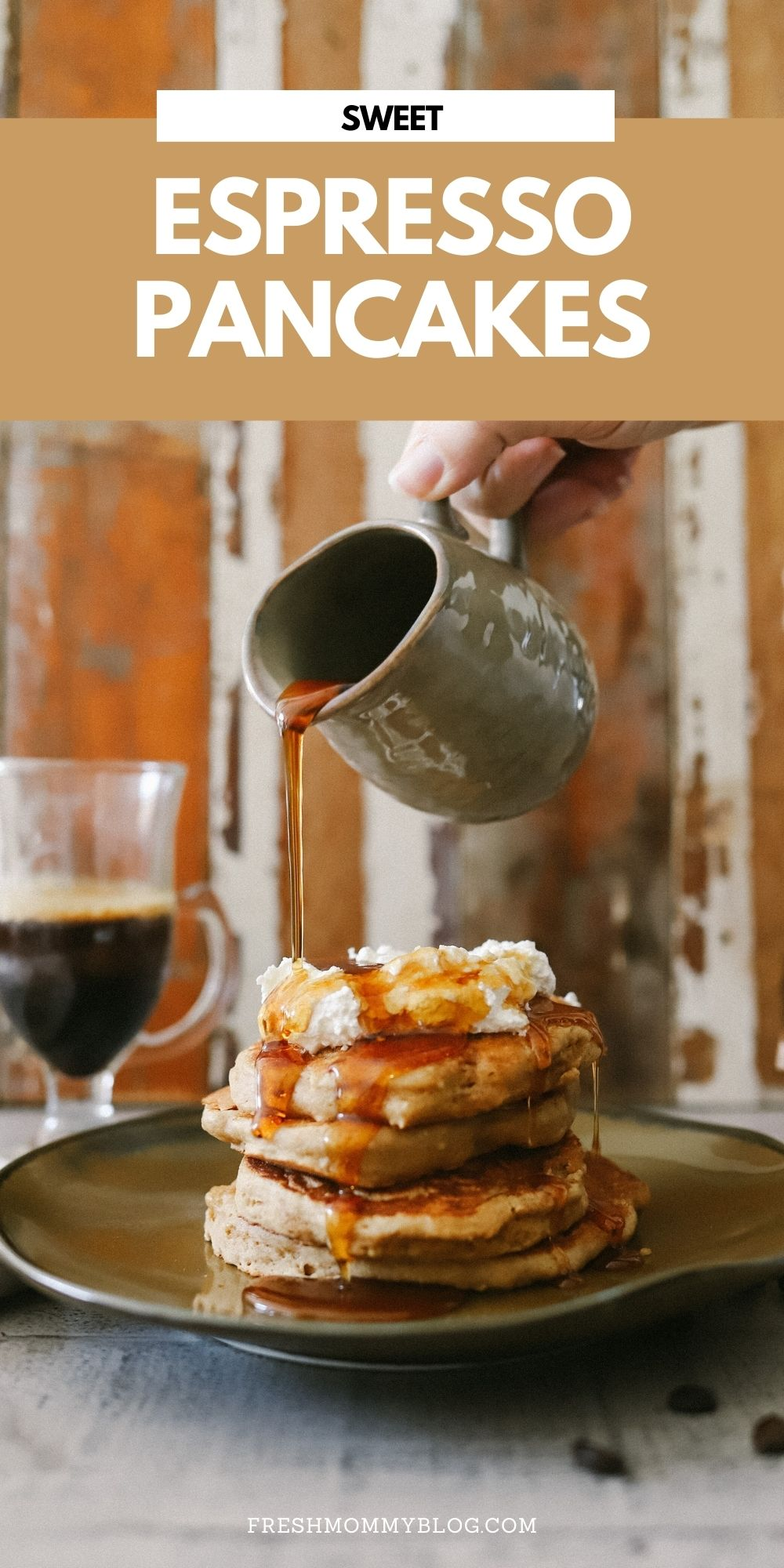 Mouthwatering Coffee Pancakes With Espresso and Vanilla Cream Whip | Coffee Pancakes by popular Florida lifestyle blog, Fresh Mommy Blog: image of syrup being poured onto a stack of coffee pancakes with whipped cream.